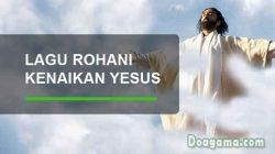 lirik lagu rohani kristen kenaikan tuhan yesus kristus